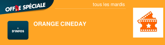 ORANGE CINEDAY   tous les mardis