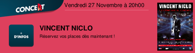 VINCENT NICLO Rservez vos places ds maintenant ! Vendredi 27 Novembre à 20h00