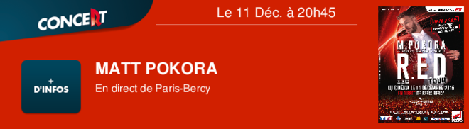 MATT POKORA En direct de Paris-Bercy Le 11 Déc. à 20h45