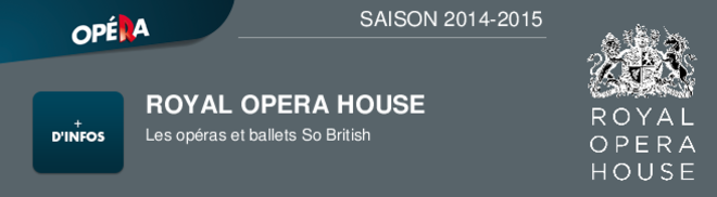 ROYAL OPERA HOUSE Les opras et ballets So British SAISON 2014-2015