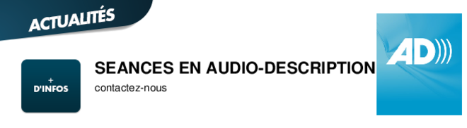SEANCES EN AUDIO-DESCRIPTION contactez-nous