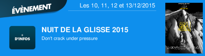 NUIT DE LA GLISSE 2015 Don't crack under pressure Les 10, 11, 12 et 13/12/2015