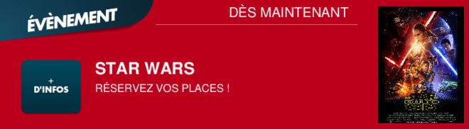 STAR WARS RSERVEZ VOS PLACES ! DÈS MAINTENANT
