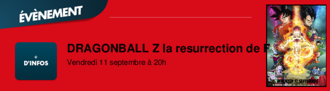 DRAGONBALL Z la resurrection de F Vendredi 11 septembre  20h