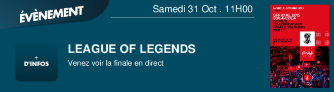 LEAGUE OF LEGENDS  Venez voir la finale en direct Samedi 31 Oct . 11H00