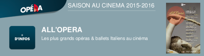 ALL'OPERA Les plus grands thtres Italiens au cinma SAISON AU CINEMA 2014-2015