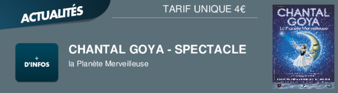 CHANTAL GOYA - SPECTACLE la Plante Merveilleuse TARIF UNIQUE 4€