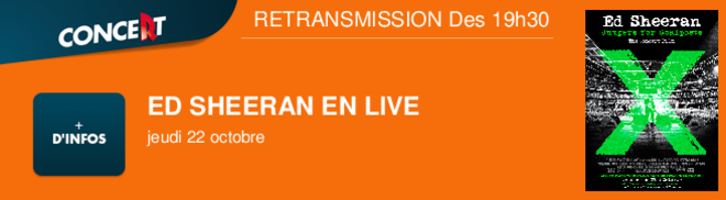 ED SHEERAN EN LIVE jeudi 22 octobre  RETRANSMISSION Des 19h30