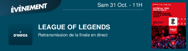 LEAGUE OF LEGENDS  Retransmission de la finale en direct Sam 31 Oct. - 11H