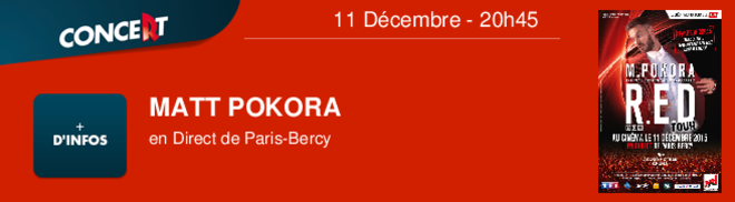 MATT POKORA en Direct de Paris-Bercy 11 Décembre - 20h45