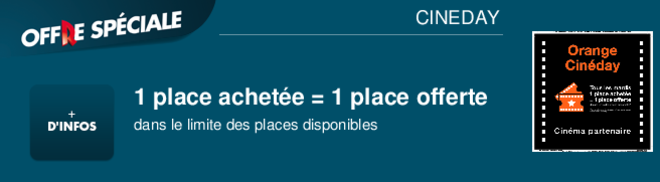 1 place achete = 1 place offerte dans le limite des places disponibles CINEDAY
