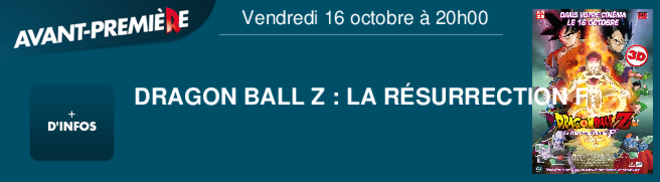 DRAGON BALL Z : LA RESURECTION DE F  Vendredi 16 octobre à 20h00