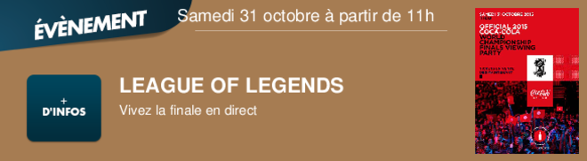 LEAGUE OF LEGENDS Vivez la finale en direct Samedi 31 octobre à partir de 11h