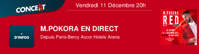 MATT POKORA EN DIRECT de Paris-Bercy Accor Hotel Arena Vendredi 11 Décembre 20h