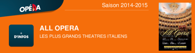ALL OPERA  LES PLUS GRANDS THEATRES ITALIENS Saison 2014-2015