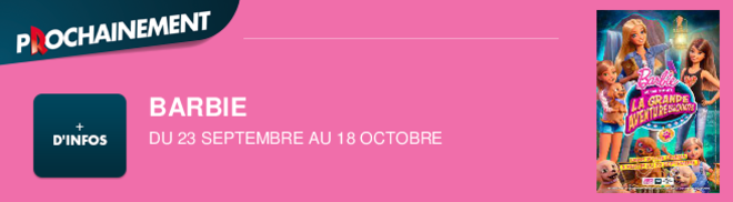 BARBIE  DU 23 SEPTEMBRE AU 18 OCTOBRE