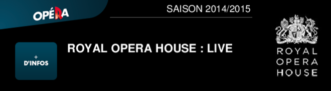 ROYAL OPERA HOUSE : LIVE  SAISON 2014/2015