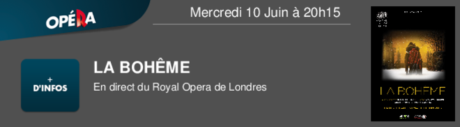 LA BOHME En direct du Royal Opera de Londres Mercredi 10 Juin à 20h15