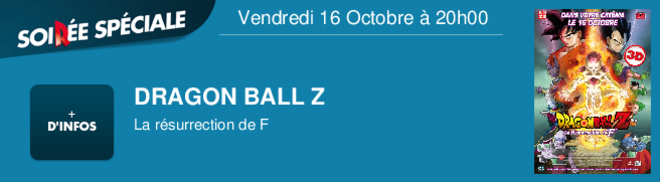 DRAGON BALL Z La rsurrection de F Vendredi 16 Octobre à 20h00