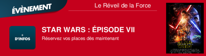 STAR WARS : PISODE VII Rservez vos places ds maintenant Sortie nationale le 16/12