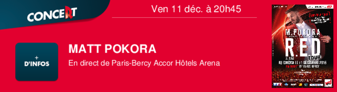 MATT POKORA En direct de Paris-Bercy Accor Htels Arena Ven 11 déc. à 20h45