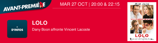 LOLO Dany Boon affronte Vincent Lacoste MAR 27 OCT | 20:00 & 22:15