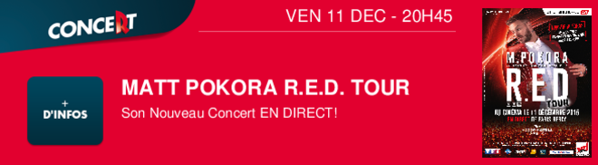 MATT POKORA R.E.D. TOUR Son Nouveau Concert EN DIRECT! VEN 11 DEC - 20H45