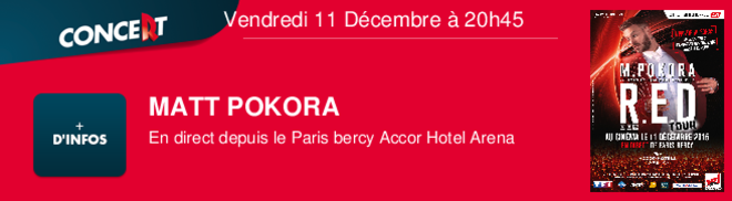 MATT POKORA En direct depuis le Paris bercy Accor Hotel Arena Vendredi 11 Décembre à 20h45