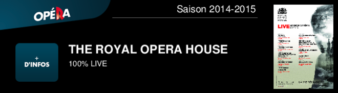 THE ROYAL OPERA HOUSE 100% LIVE Saison 2014-2015