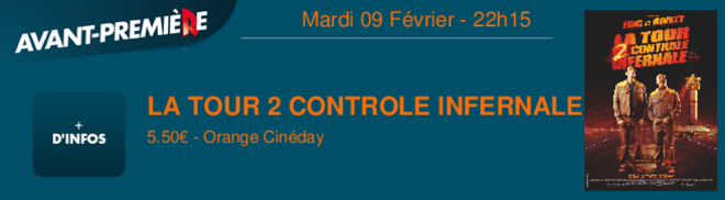 LA TOUR 2 CONTROLE INFERNALE 5.50 - Orange Cinday Mardi 09 Février - 22h15