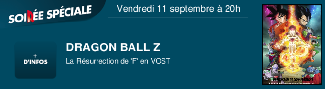DRAGON BALL Z La Rsurrection de 'F' en VOST Vendredi 11 septembre à 20h