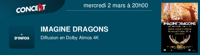 IMAGINE DRAGONS Diffusion en Dolby Atmos 4K mercredi 2 mars à 20h00