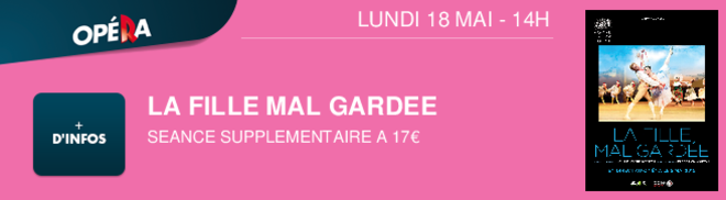 LA FILLE MAL GARDEE SEANCE SUPPLEMENTAIRE A 17 LUNDI 18 MAI - 14H