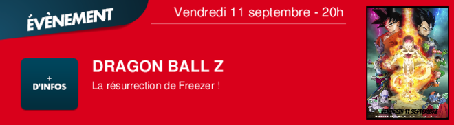 DRAGON BALL Z La rsurrection de Freezer ! Vendredi 11 septembre - 20h